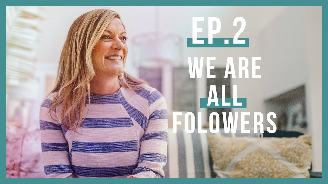 We Are All Followers (Let's Be Real Podcast, Ep. 2)
