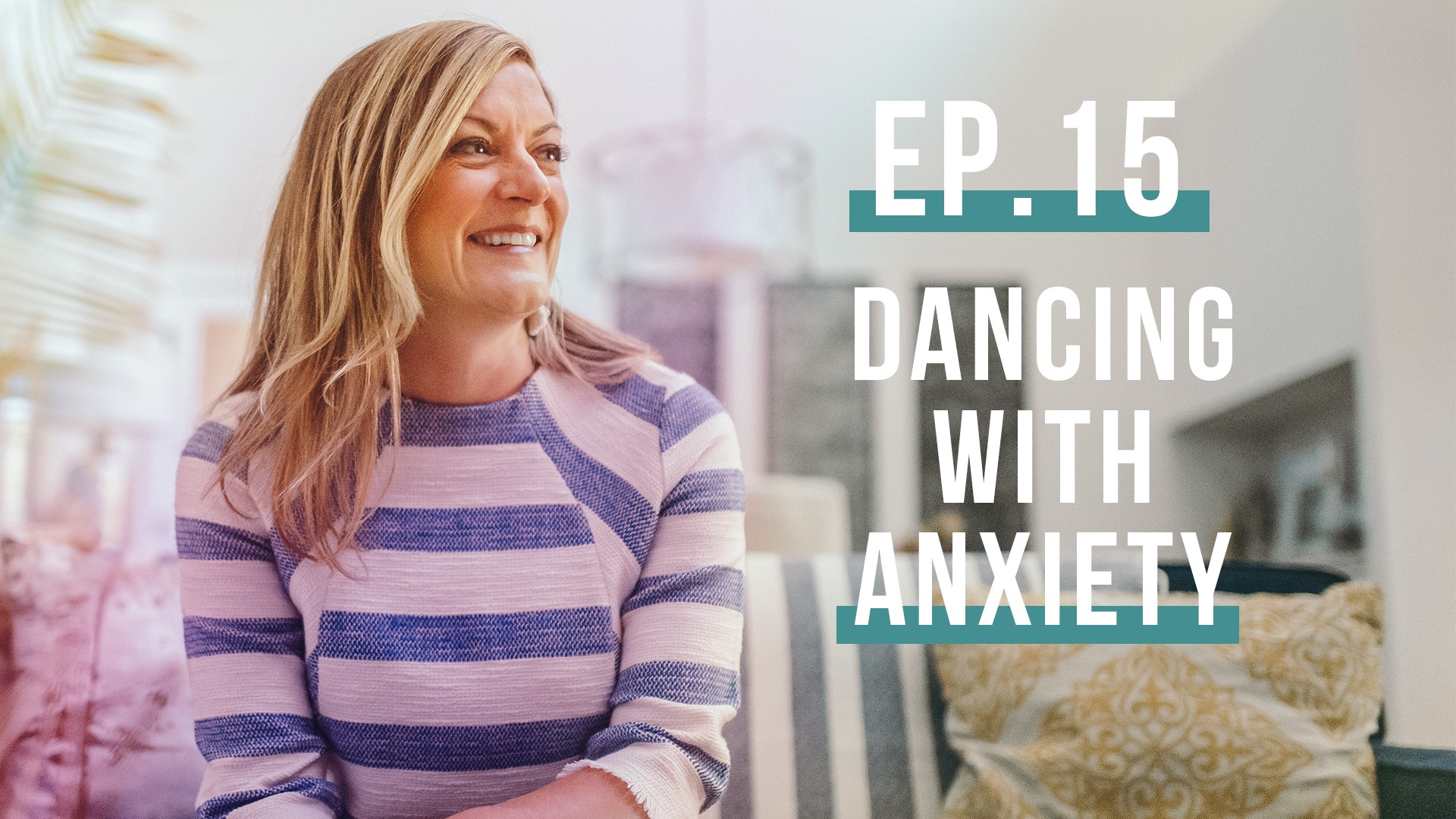 Dancing with Anxiety…Let's Be Real Podcast, Ep. 15