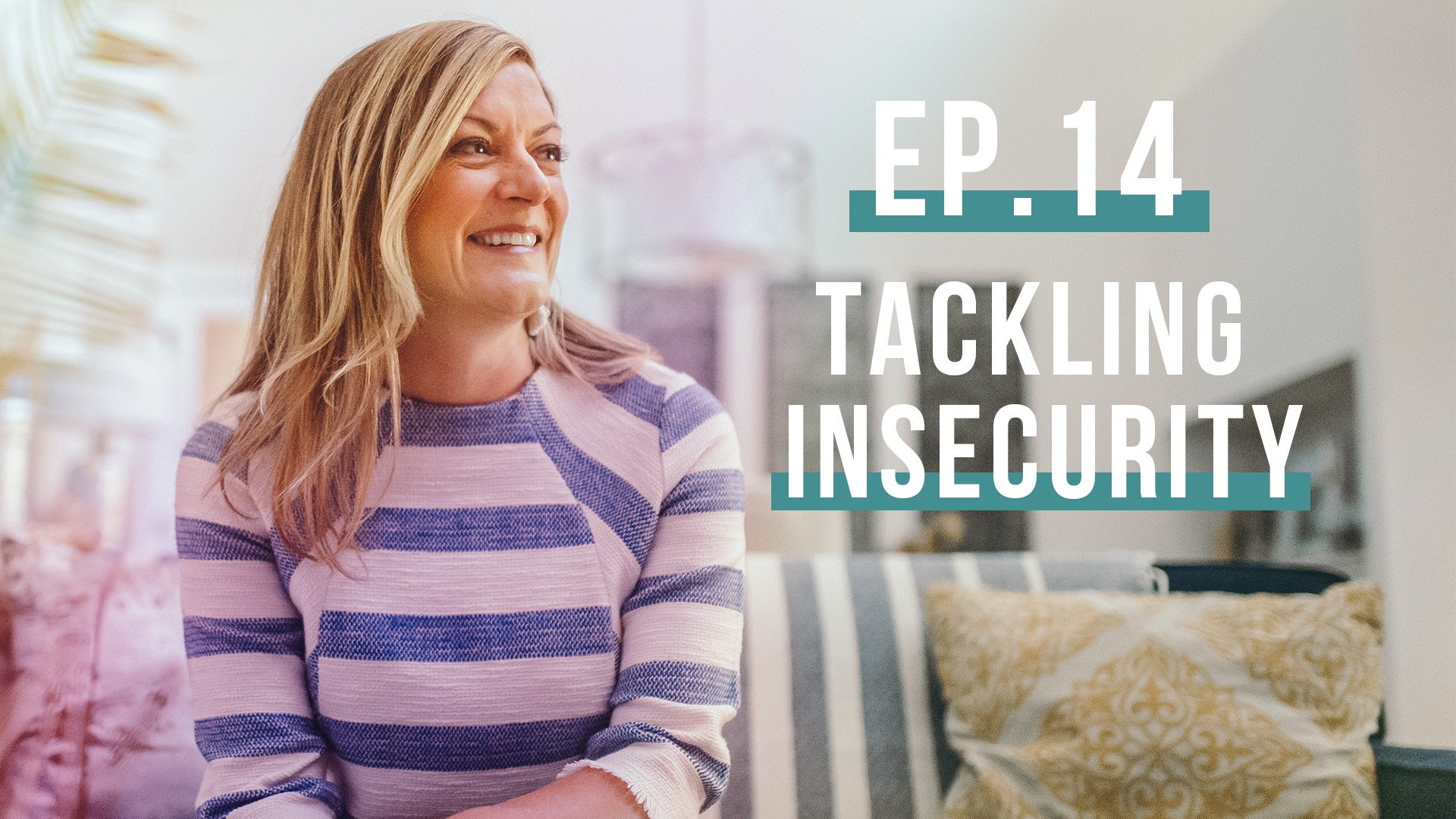 Tackling Insecurity with Guests Eryn Eddy and Elisa Morgan (Let's Be Real, Ep. 14)