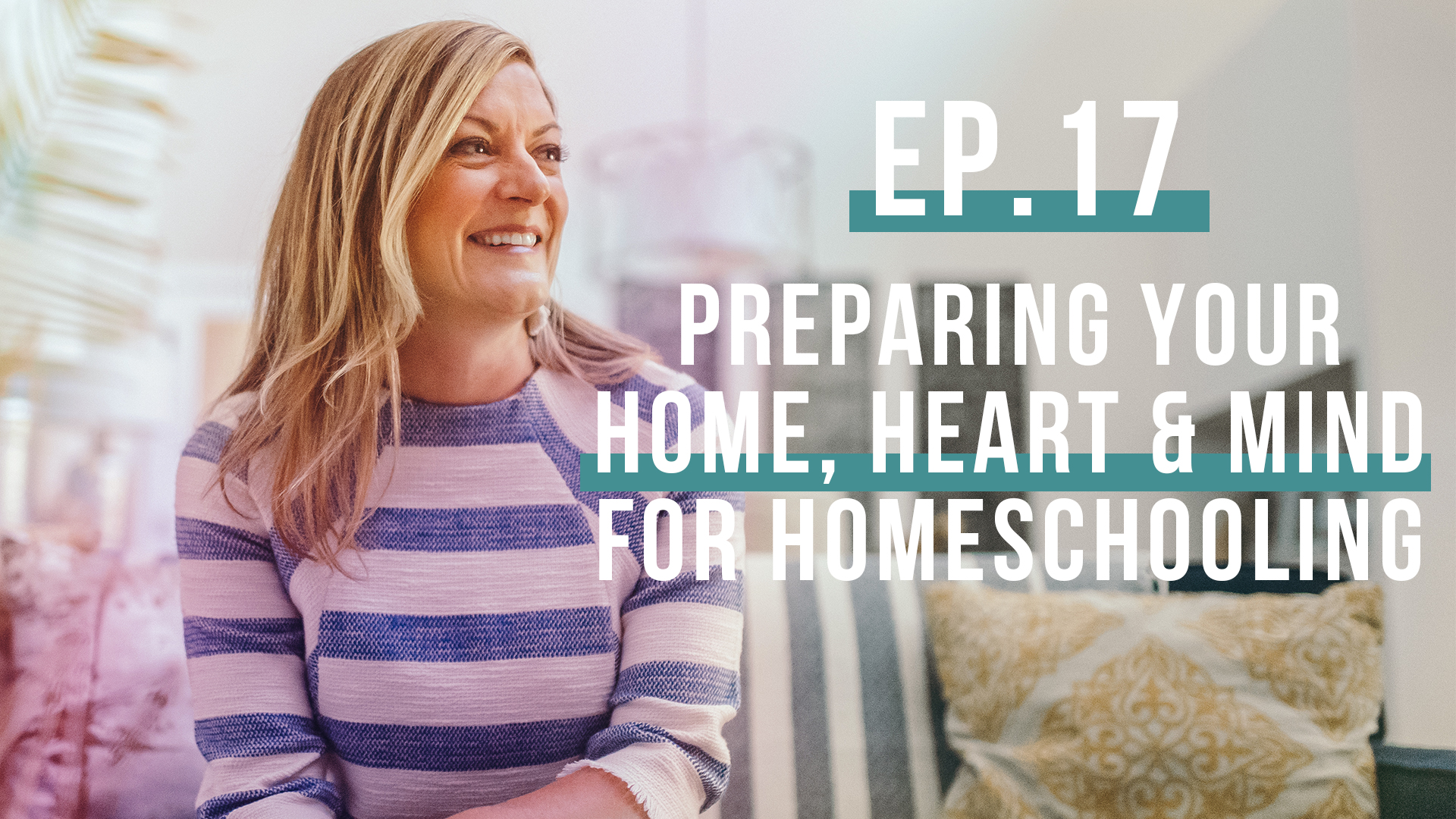 A Crash Course on Homeschooling (Let's Be Real, Ep. 17)