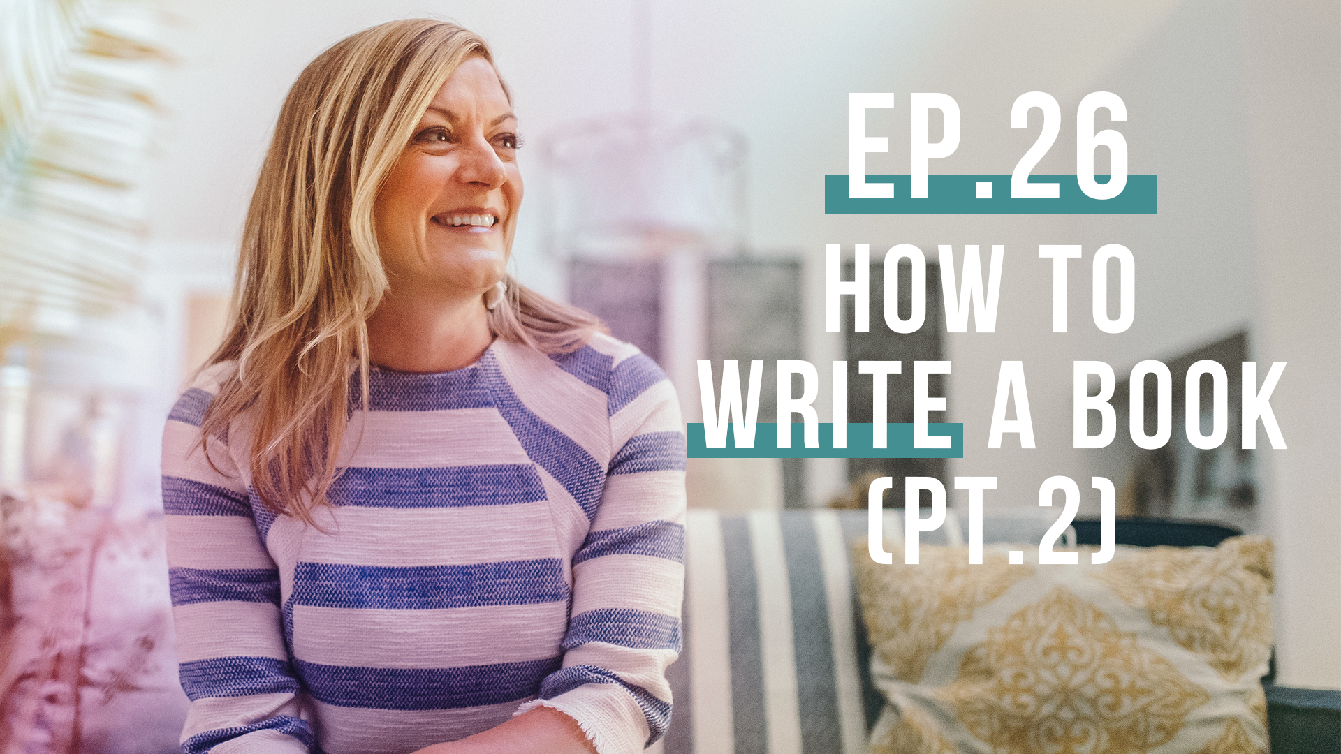 How To Write A Book Pt.2 (WERK Series) | Let's Be Real Podcast Ep. 26