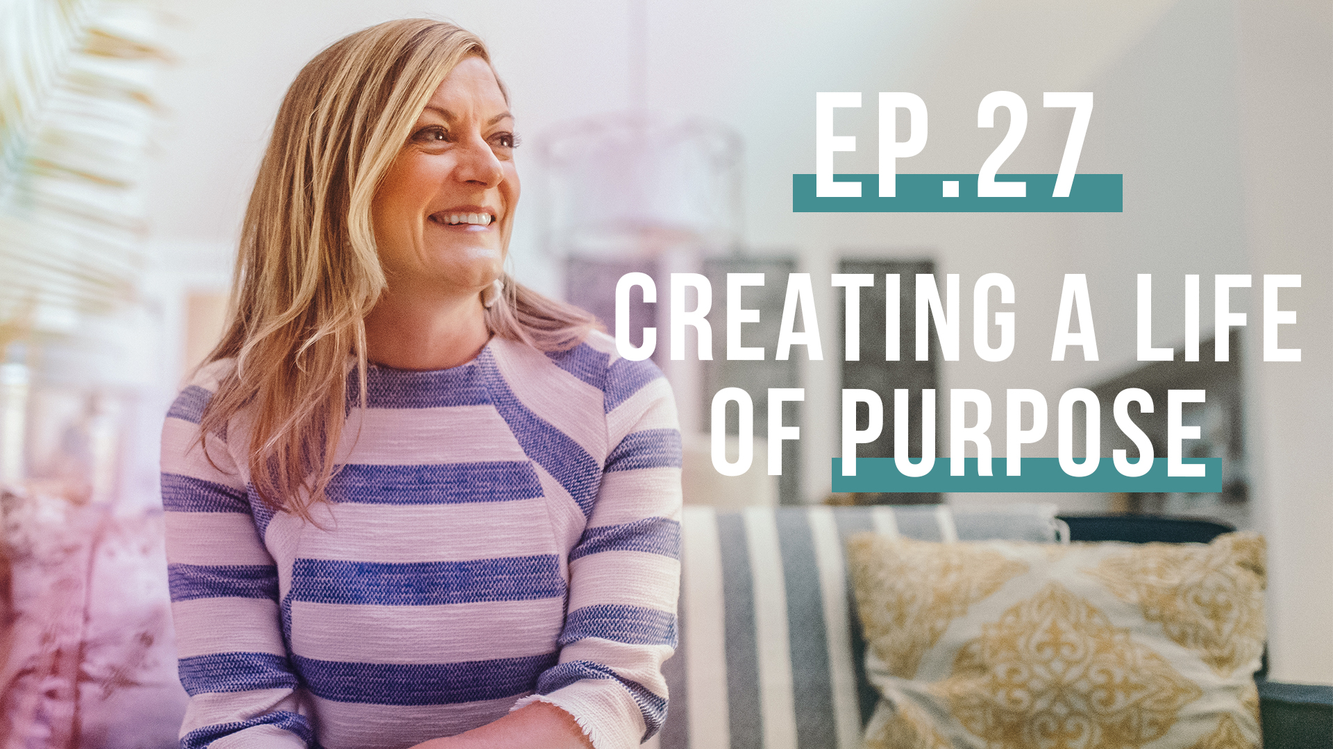 Creating a Life of Purpose, One Hour at a Time with founder of Greenhouse, Steve Perkins | Let's Be Real Podcast Ep. 27